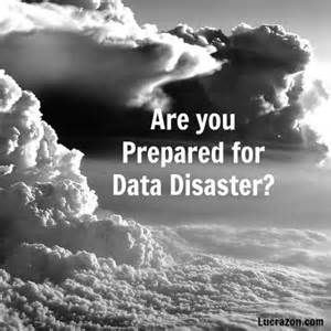 Catastrophe Strikes, Data Destroyed! Are You Next?